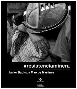 Documental ciclu cine Baxando pala galería: Resistencia minera (2013) @ Cine Felgueroso | Langreo | Principado de Asturias | España