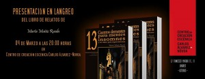 Presentación de libro: 13 Cuentos dementes para mentes insomnes y un relato para supersticiosos @ Centro de creación escénica Carlos Álvarez-Nóvoa | Langreo | Principado de Asturias | España