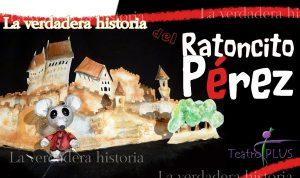 Teatro pa neñ@s: Ratoncito Pérez, la verdadera historia @ Nuevo Teatro de La Felguera | Langreo | Principado de Asturias | España