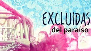 Fic Xixón: Excluidas del paraíso @ Cine Felgueroso | Langreo | Principado de Asturias | España