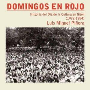 Presentación de libro: Domingos en Rojo: historia de la cultura en Gijón @ Casa de la Buelga | Langreo | Principado de Asturias | España