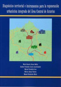 Presentación de libro: Diagnóstico territorial e instrumentos para la regeneración y urbanística integrada del Área Central de Asturias @ Casa de la Buelga | Langreo | Principado de Asturias | España