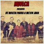 Concierto: Huylca – De Violeta Parra a Víctor Jara
