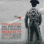 "Teatro: Tribulaciones del diestro Jorge Moreno ""Morenito"""