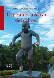 Presentación de libro: La gestión creativa del cabreo @ Casa de la Buelga | Langreo | Principado de Asturias | España