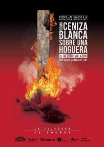 Teatro: Como ceniza blanca sobre una hoguera @ Nuevo Teatro de La Felguera | Langreo | Principado de Asturias | España