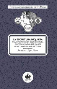 Ciclo Nueve Musas: Una interpretación de la escultura cinética de Alexander Calder desde la filosofía de Nietzsche @ Casa de la Buelga | Langreo | Principado de Asturias | España