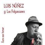 Concierto: Luis Núñez y Los Folgazanes