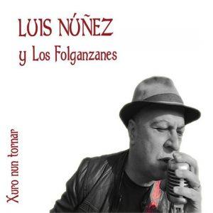 Concierto: Luis Núñez y Los Folgazanes @ Nuevo Teatro de La Felguera   Langreo   Principado de Asturias   España