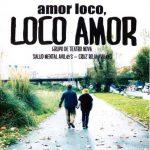 Teatro: Amor loco, loco amor