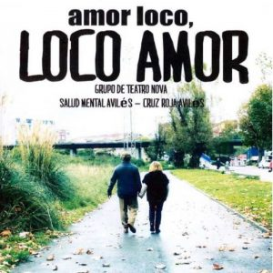 Teatro: Amor loco, loco amor @ Nuevo Teatro de La Felguera | Langreo | Principado de Asturias | España