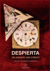 Teatro: Despierta, un juguete casi cómico @ Nuevo Teatro de La Felguera | Langreo | Principado de Asturias | España