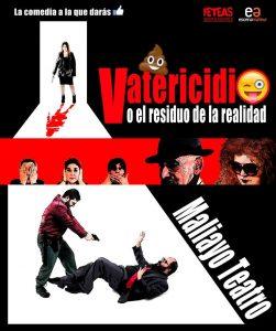 Teatro: Vatericidio o el residuo de la realidad @ Nuevo Teatro de La Felguera | Langreo | Principado de Asturias | España