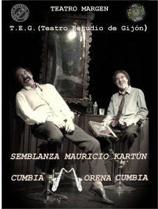 Teatro: Semblanza Maurizio Kartún. Cumbia Morena Cumbia. @ Nuevo Teatro de La Felguera | Langreo | Principado de Asturias | España