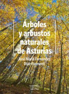 Presentación de libro: Árboles y arbustos naturales de Asturias @ Casa de la Buelga | Langreo | Principado de Asturias | España