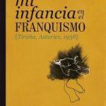 Presentación de libro: Mi infancia en el franquismo