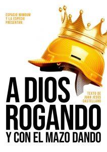 """Teatro: A dios rogando y con el mazo dando @ Centro de Creación Escénica """"Carlos Álvarez-Nòvoa"""""""