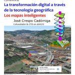Conferencia: La transformación digital a través de la tecnología geográfica: Los mapas inteligentes
