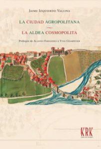 Presentación de libro: La ciudad agropolitana / La aldea cosmopolita @ Casa de la Buelga