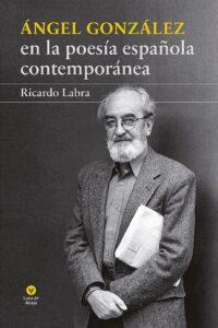 Presentación de libro: Ángel González en la poesía española contemporánea @ Casa de la Buelga
